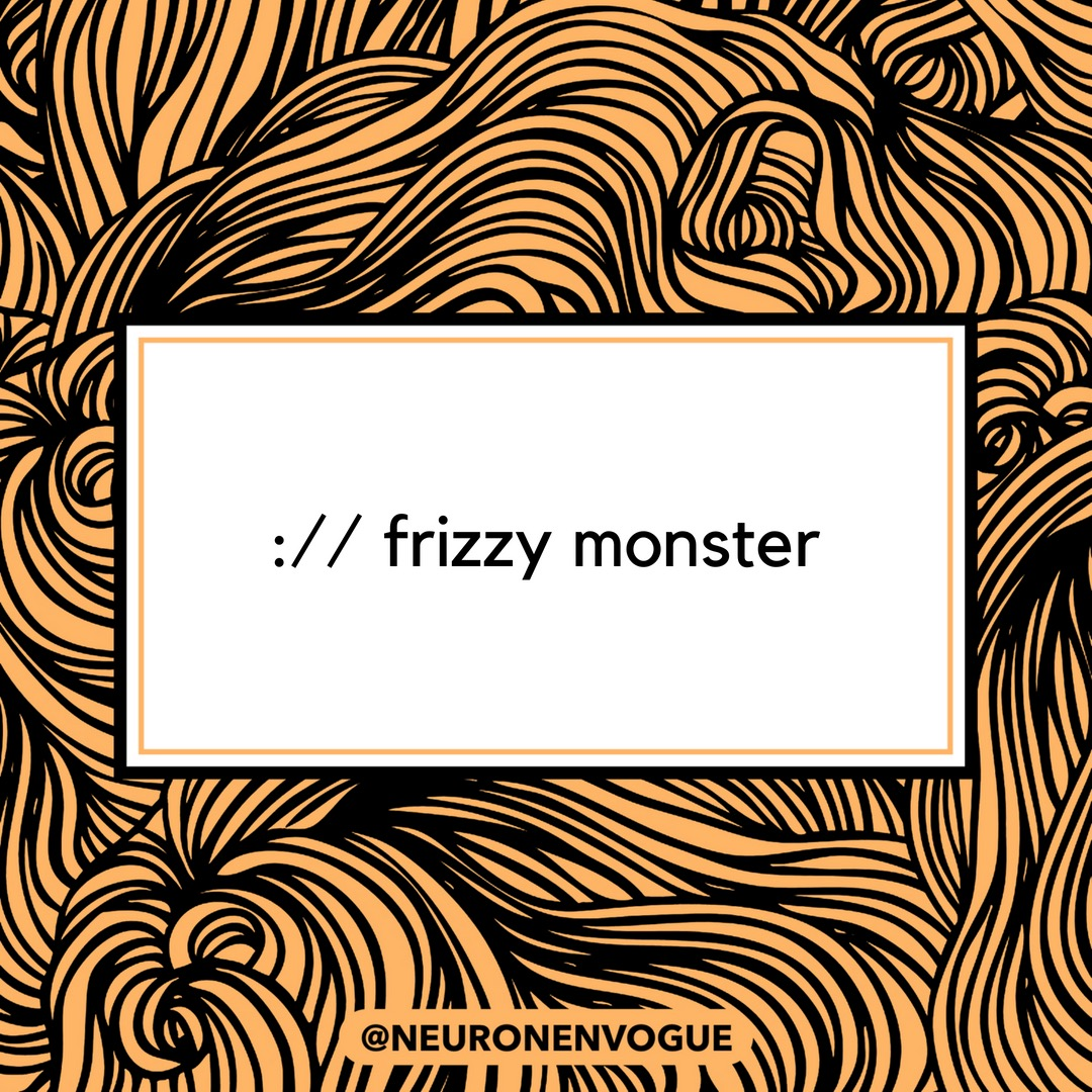 frizzy monster