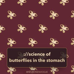 science of butterflies in your stomach
