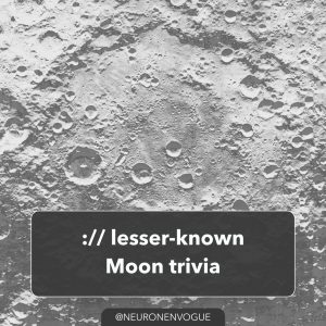 lesser-known Moon trivia