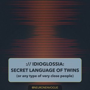 idioglossia: the secret language of twins