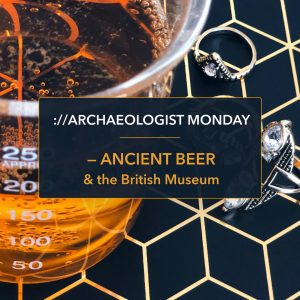 archaeologist monday: ancient beer and the British Monday