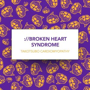 broken heart syndrome — takotsubo cardiomyopathy